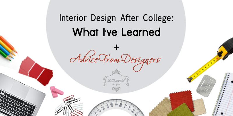 Interior Design After College: What I've Learned